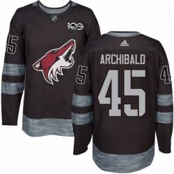 Mens Adidas Arizona Coyotes 45 Josh Archibald Authentic Black 1917 2017 100th Anniversary NHL Jersey
